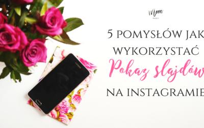 Pokaz slajdów na Instagramie – 5 kreatywnych sposobów na jego wykorzystanie