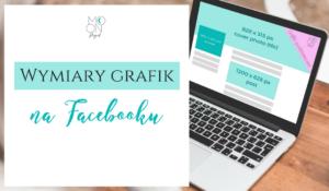 wymiary grafik facebook, wymiary grafik fanpage, wymiar grafiki reklama na fb, reklama na fecebook