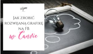 facebook grafika, grafika rozwijalna, grafika rozwijalna w Canvie, jak zrobić grafikę w Canvie